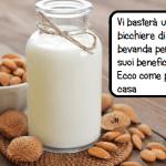 Latte di Mandorla. Dalla gastrite alle ulcere. Dal colesterolo alle proprietà antiossidanti! Ecco come farlo in casa
